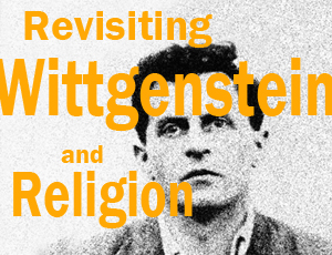 Revisiting Wittgenstein and Religion