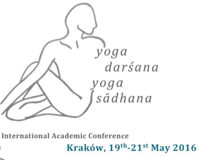 Yoga darśana, yoga sādhana: traditions, transmissions, transformations, 19-21 May 2016